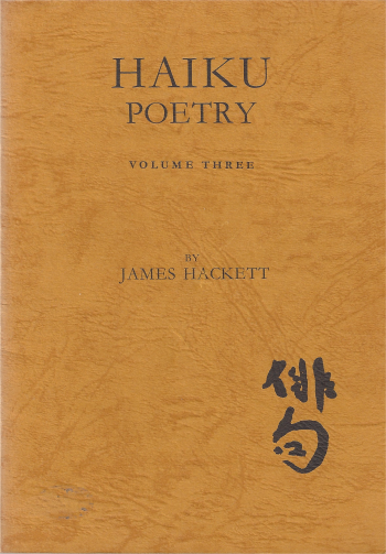James Hackett - Haiku poetry, volume three