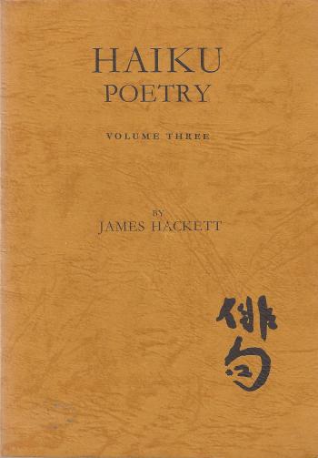 James Hackett - Haiku poetry, volume three