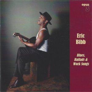 Eric Bibb - Blues, ballads & Work songs